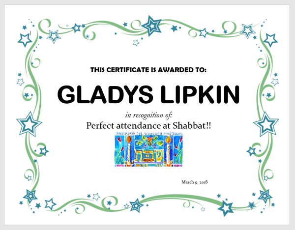 The day before her birthday, the community surprised Gladys with a certificate honoring her five years of perfect attendance at Shabbat services.