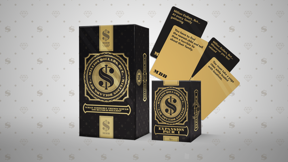 Million Dollars But... Card Game - A card game funded on Kickstarter and hit its goal within 2 minutes. In total $1.3 million was raised by the end of the campaign.