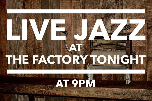 Live jazz! #entertainment #@thefactorybk #@9pm #craft #burger #drank #brooklyn #queens #bushwick #ridgewood #ny #nyc #bar #restaurant #local #rustic #cocktails #drinks #fullbar #beer #wine #salmon #fries