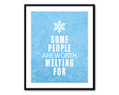 Some people are worth melting for - snowflake - Frozen - Nursery Children's Wall Art - 8 x 10 or larger print Teen Tween Typography Word Art
