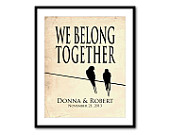 We Belong Together - Wedding Art Birds on a Wire - Customizable Personalized Wedding Anniversary Gift - Typography print - couples art