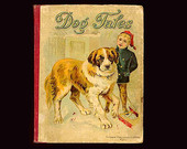 DOG TALES 1893 Large Storybook Poems Anecdotes Favorite Playmate Fully Illustrated Palmer Cox
