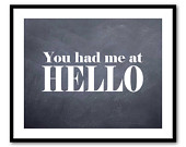 Modern Wall Art - Typography word art - You had me at hello - Jerry Mcquire - print - Romance - choose your size and background color