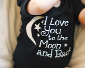 Baby Onesies®, Baby Onesie,  I love you to the Moon and Back, Baby Onesie,Gender Neutral Gift, Baby Onesie, Baby Onesie love you to the moon