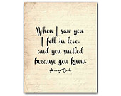 When I saw you I fell in love and then you smiled because you knew - Typography word art - valentines day -  sweetheart anniversary gift