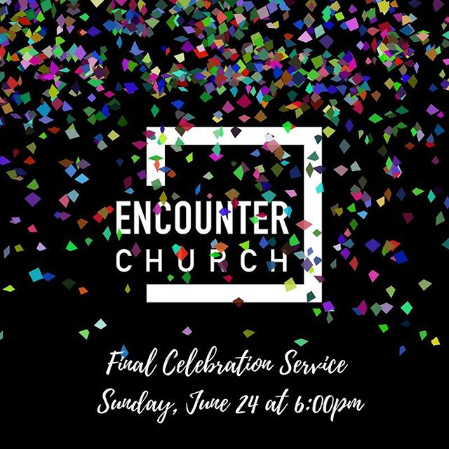 This Sunday night, we are going to have a PARTY and celebrate all that God has done in and through Encounter Church in the last 4.5 years! If you are currently, or have been involved at Encounter Church in the past, we would love for you to join us as we close this chapter with full, grateful hearts! See you this Sunday at 6pm!