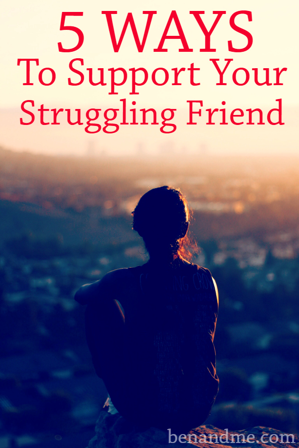 5-Ways-to-Support-Your-Struggling-Friend