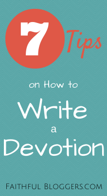 7TipsonHowToWriteaDevotion