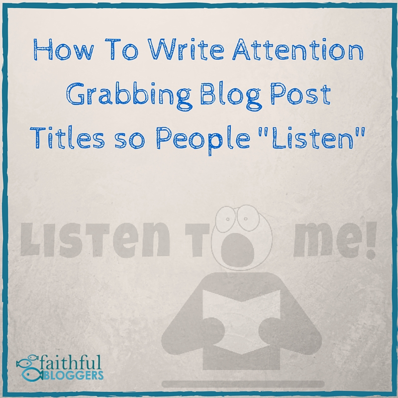 attention grabbing blog post titles