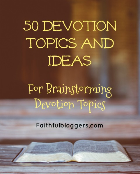 Devotion Topics and Ideas - By clicking here you will access the first page of this resource. You can find the entire document in our members area which you can access by signing up using the form in the sidebar.