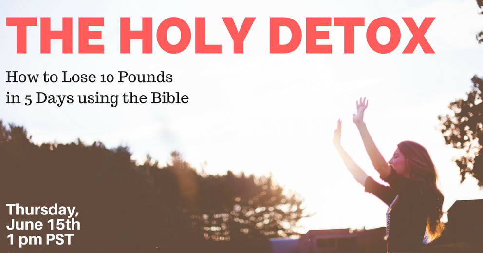The Holy Detox