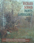 Richard Schmid Paints Landscapes