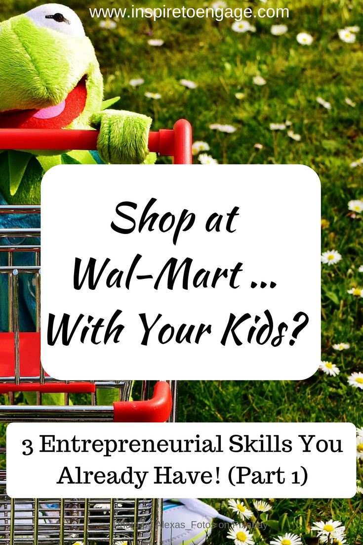 entrepreneurial skills parents already have shopping at wal-mart.png