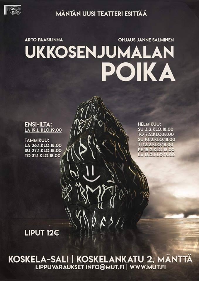 Ukkosenjumalan poika (2019) - Suomalaisten muinaiset jumalat olivat jo pitkään olleet tohkeissaan siitä, että kristinuskon nimellä tunnettu pakanuus oli vallannut Suomen. Jumalat pitivät kokouksen ja päättivät lähettää Ukon poika Rutjan käännyttämään suomalaiset alkuperäiseen uskoon. Tapahtumat vyöryvät huikeata vauhtia, Suomen yli pyyhkäisee muutoksen aalto, jota julkinen valta, vihdoin asian tajuttuaan, katselee henkeään haukkoen…Ohjaus: Janne SalminenDramatisointi: Jorma KairimoJuliste: Mikko Raima