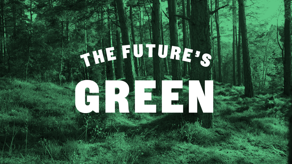 THE-FUTURE'S-GREEN].png