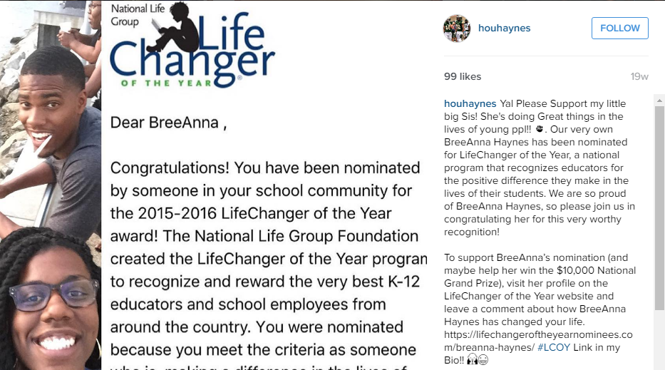 Instagram - Take a picture with your nominee and post it on Instagram, or record a quick video of yourself telling us how much the nominee means to you and why! Make sure to use #LCOY and tag @LifeChangeroftheYear !