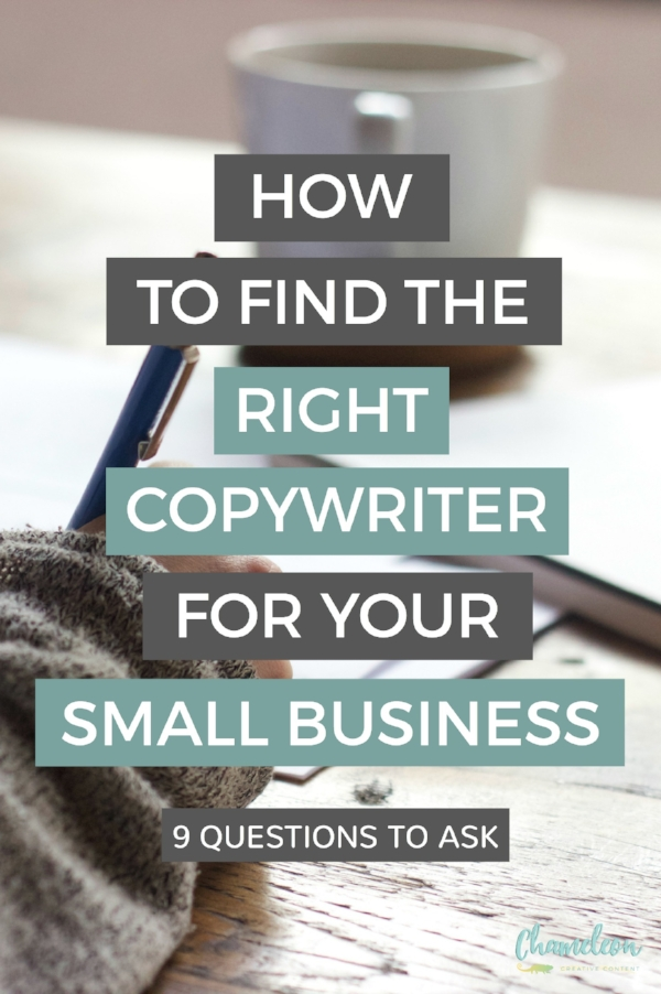 Are you looking for a copywriter for your small business? These nine useful questions will help you decide which one is the best fit.