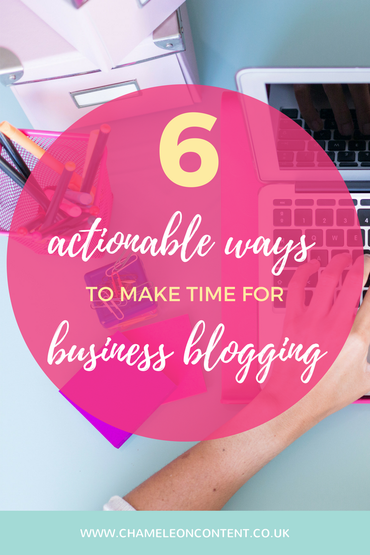 Actionable ways to make time for business blogging