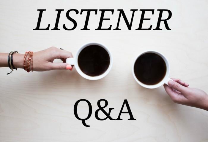 Listener Q&A
