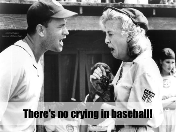 Theres-no-crying-in-baseball.jpg