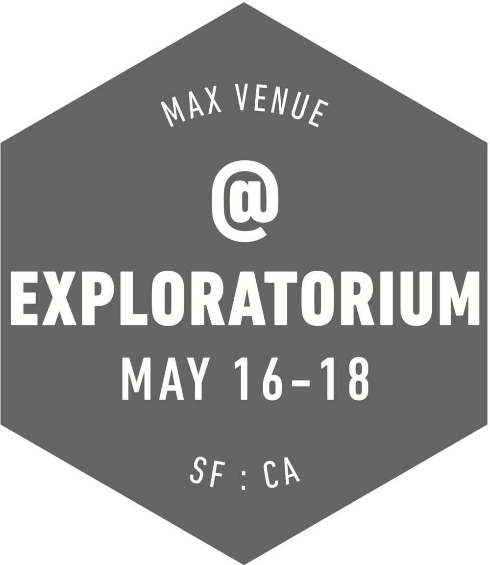 MAX@Exploratorium