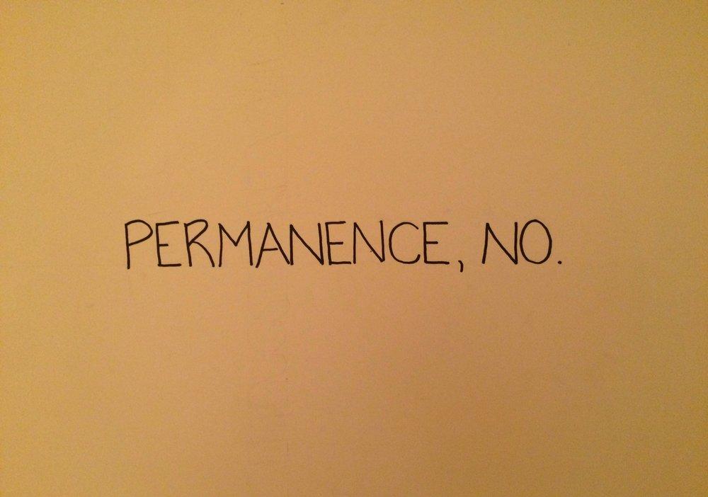 permanence, no.