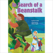 In Search of a Beanstalk,   By Bryon Cahill   Illustrated by Melissa Saylor  Benchmark Educational Pub.