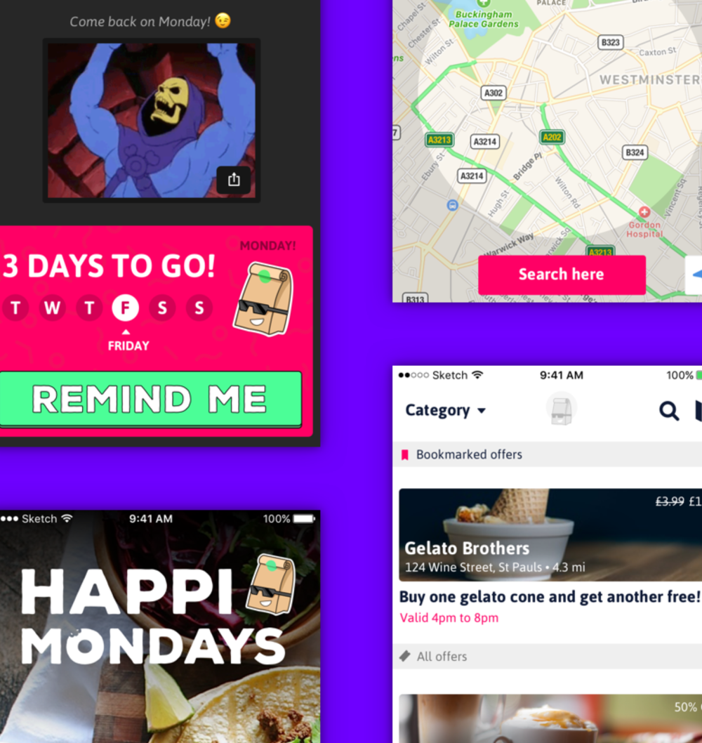 Happi Mondays   Happi Mondays is a concept design for a new iteration of the popular London-based Happiour app. It encompasses a friendly, playful design with a clear and focussed user journey. The client wanted a fun way for users to easily find a great food offer near them every Monday.
