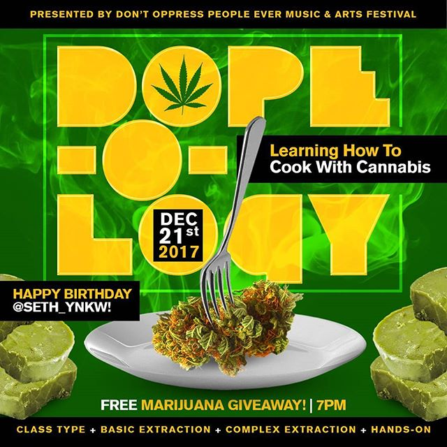 DOPE-O-LOGY is back! Join us for Cooking with Cannabis 12/21! First set of tickets is Free with RSVP! But there's a limited amount, act fast