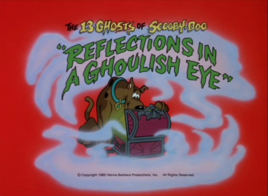 """13 Ghosts of Scooby-Doo  - Season 1, Episode 4: """"Reflections in a Ghoulish Eye"""" - Title Card by Unknown"""