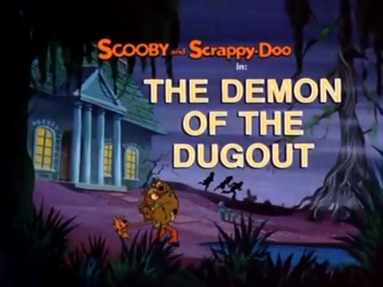 "Scooby-Doo & Scrappy-Doo  - Season 1, Episode 7: ""The Demon of the Dugout"" - Title Card by Unknown"