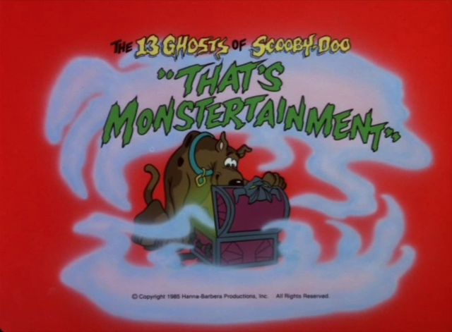 """The 13 Ghosts of Scooby-Doo  - Season 1, Episode 5: """"That's Monstertainment"""" - Title Card by Unknown"""