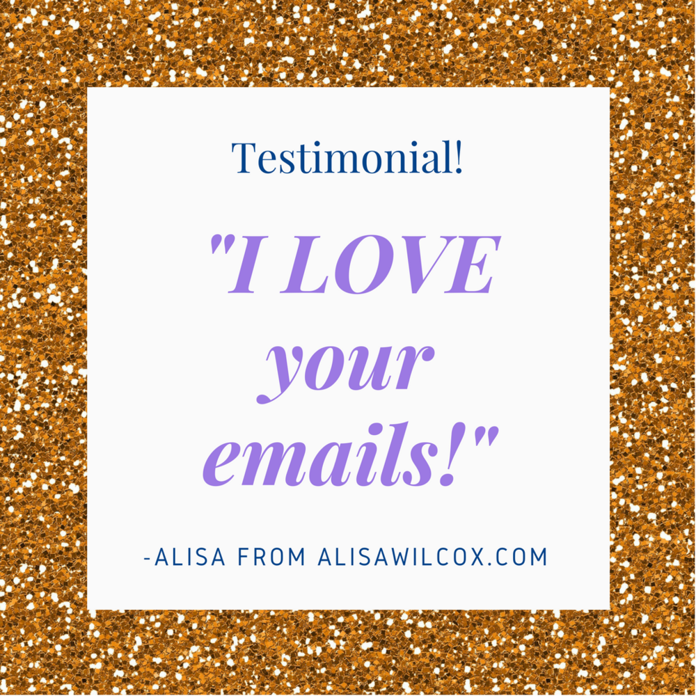 I love your emails! referring to the emails and blog posts i send to my mompreneur subscribers who are trying to reach work-life balance.