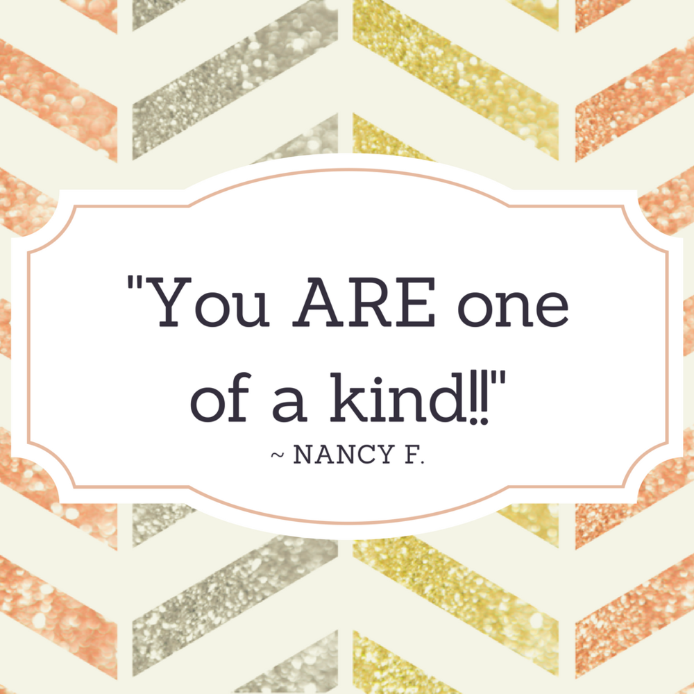 nancy says i am one of a kind because i am providing great content on my blog and my email list.  there's also great content in the community of moms and women in business on facebook.