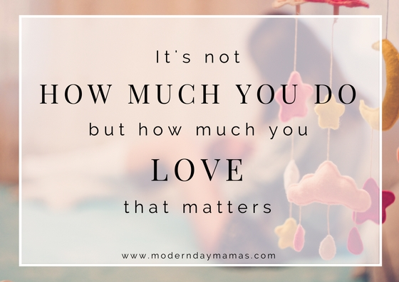 It's not how much you do, but how much you love that matters