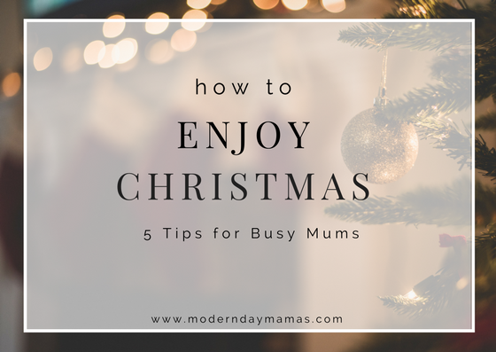 How to Enjoy Xmas as a Busy Mum