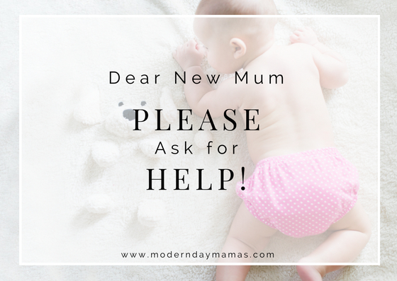 Dear New Mum, PLEASE Ask for Help!