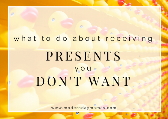 What to do about receiving presents you don't want