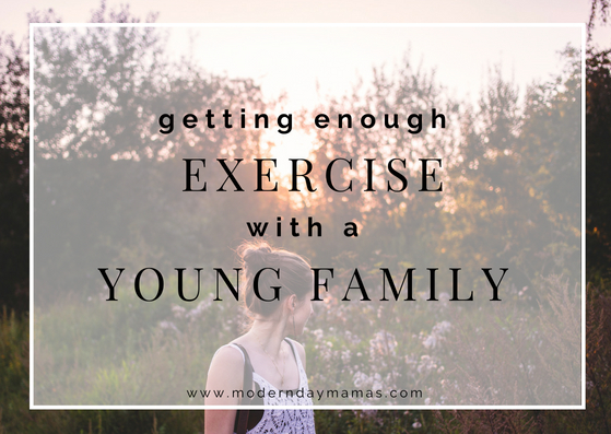 Getting enough exercise with a young family