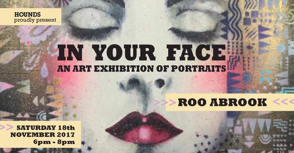 In Your Face: An Art Exhibition of Portraits by Roo Abrook