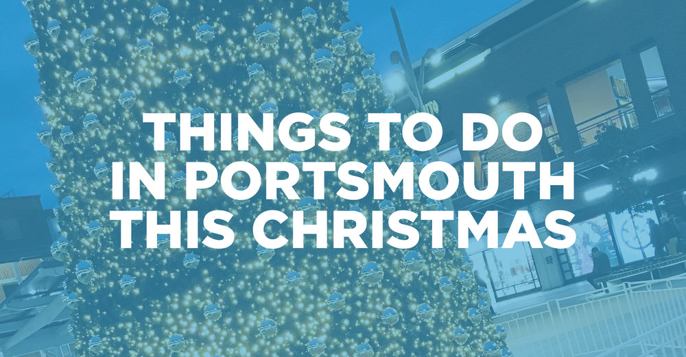 Things to do in Portsmouth this Christmas.jpg