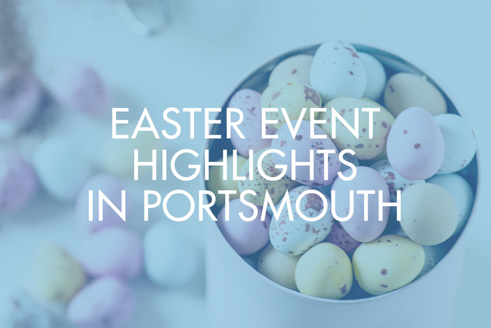 Easter Event Highlights Portsmouth Southsea.jpg