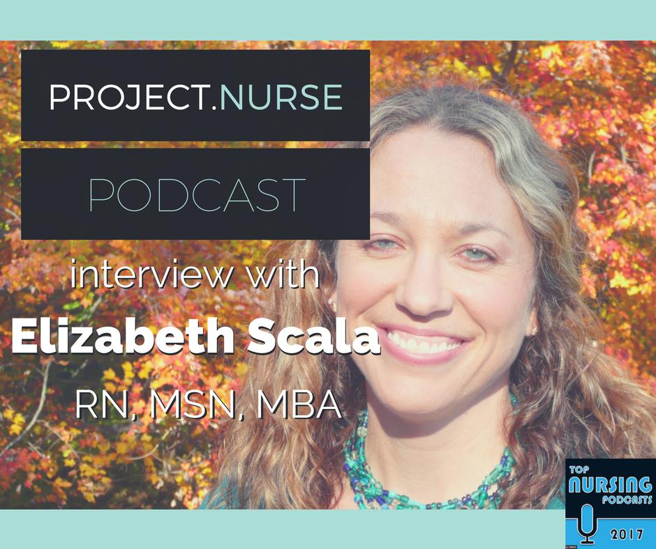How to Stop Nurse Burnout with Elizabeth Scala RN, MSN, MBA