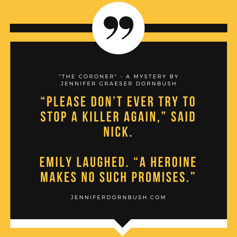 """Please don't ever try to stop a killer again,"" said Nick.Emily laughed. ""A heroine makes no such promises."".png"