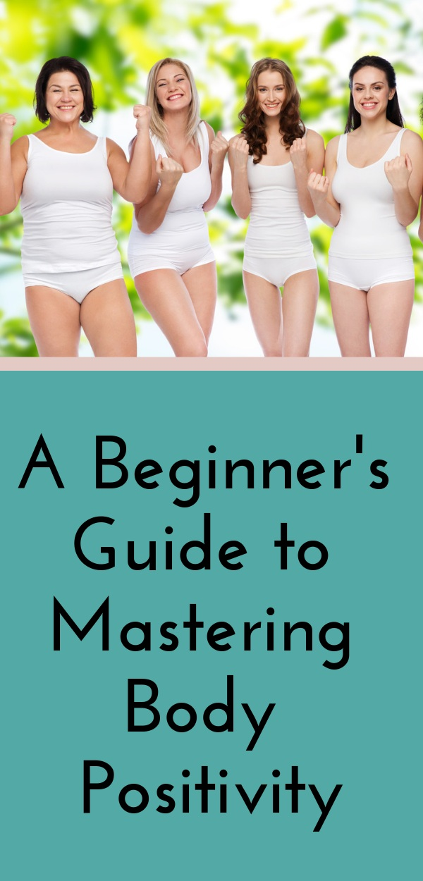 A+Beginner%27s+Guide+to+Mastering+Body+Positivity+%281%29.jpg