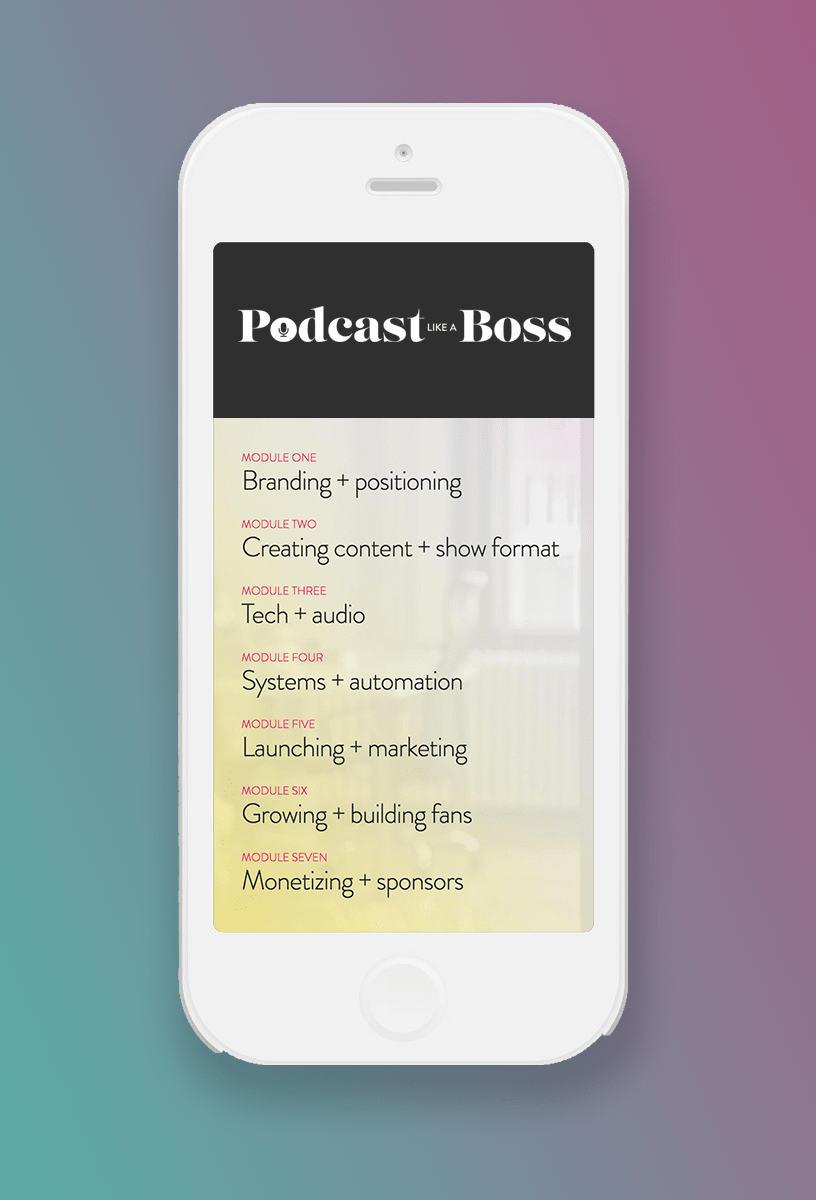 PODCAST LIKE A BOSS - $279 value - This 7-module masterclass is not about teaching you a few well-worn tips for podcasting, it's about helping guide you through launching a podcast that helps and drives your business forward. Co-created with Paul Jarvis and Emily + Kathleen from Being Boss.