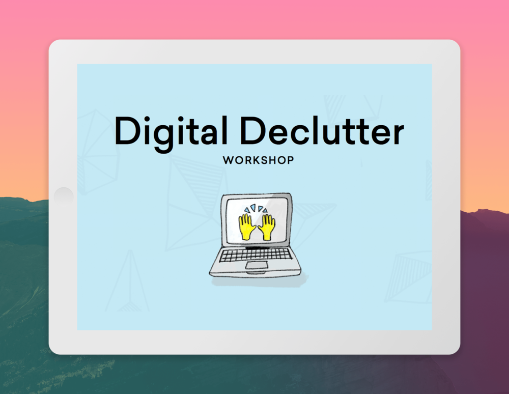 digital declutter - $20 value - Feel like your digital home is a hoarder's dream? Experience the life-changing magic of (digitally) tidying up with this guide that will help you get your digital files under control and organize your virtual world.