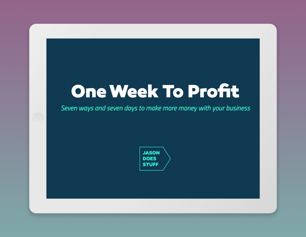 one week to profit - $99 value - You absolutely have hidden profits staring you in the face with your current business. This guide walks you through seven different ways to shift your thinking and increase your profits.
