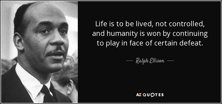 Ralph Ellison Quote