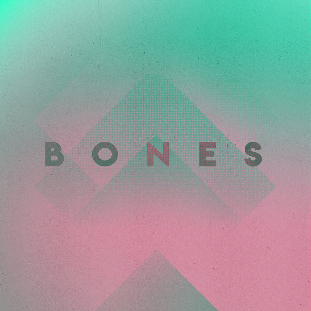 Bones is out today on all streaming services! - Click to listen it on Spotify.